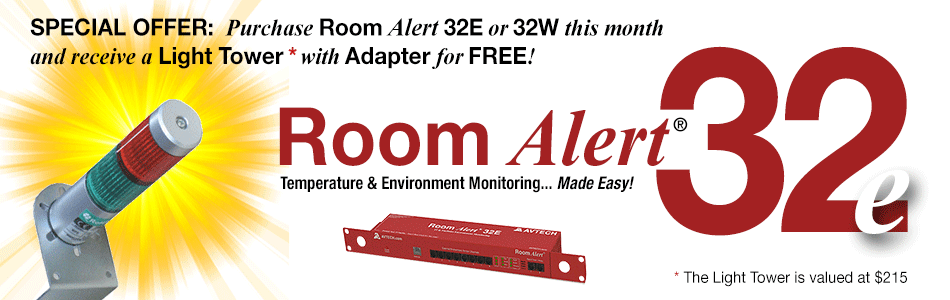 AVTECH Room Alert Special Offer - Purchase Room Alert 32E or 32W this month and receive a Light Tower with Adapter for FREE!