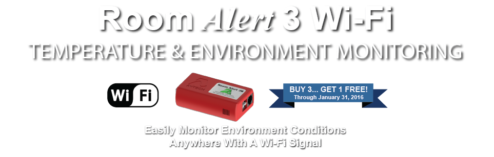 Room Alert 3 Wi-Fi... Monitor your environment anywhere there is a Wi-Fi signal!